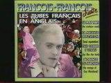François François chante les Tubes Français en Anglais