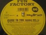 Fun Factory - Close to you (Trouble Mix)