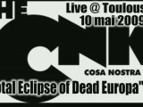 """CNK live @ Toulouse """"Total Eclipse of Dead Europa"""""""