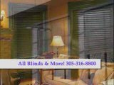 CUSTOM BLINDS,SHADES,SHUTTERS 305-316-8800 ALL BLINDS