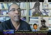 Toussaint Louverture 1/2 Jean Jacques Dessalines Interview de M. Fred Réno Professeur des Universités en Science Politique à l' UAG (Université des Antilles et de la Guyane) de Fouillole et Directeur du CAGI (Centre d'Analyse Géopolitique et International