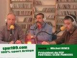 Rencontre avec ... MIchel RIVES football club pamiers ariege