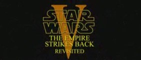 Star Wars The Empire Strikes Back Revisited Trailer