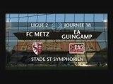 Metz-Guingamp  comptant pour la 38ème journée de Ligue 2