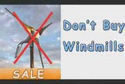 Dont Buy Windmills-Discover The Truth Dont Buy Windmills