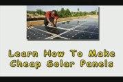 Make Cheap Solar Panels-Learn How To Make Cheap Solar Panels