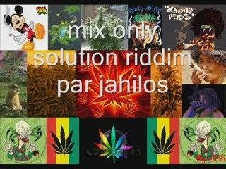 Mix only solution riddim par jahilos