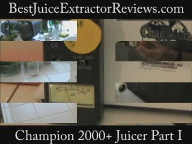 Champion 2000 juicer review Part 1