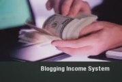 Blogging Income System